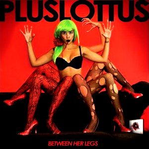PlusLottus 'Between her legs' EP, crítica y portada