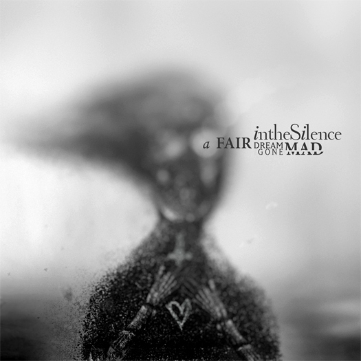 In the Silence 'A Fair Dream Gone Mad', crítica y portada