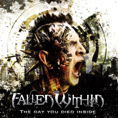 The Fallen Within 'The day you died inside'