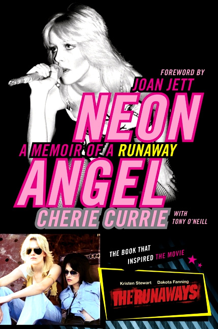 Neon Angel: A Memoir Of A Runaway, Cherie Currie y Tony O'Neill