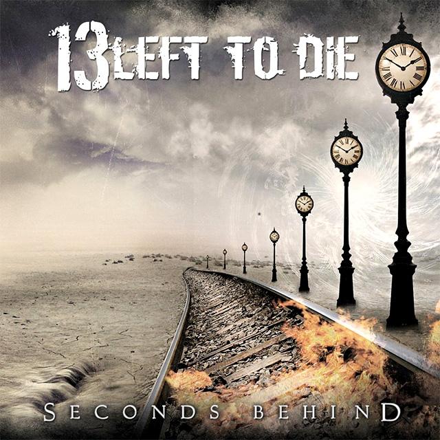 13 Left To Die 'Seconds Behind'