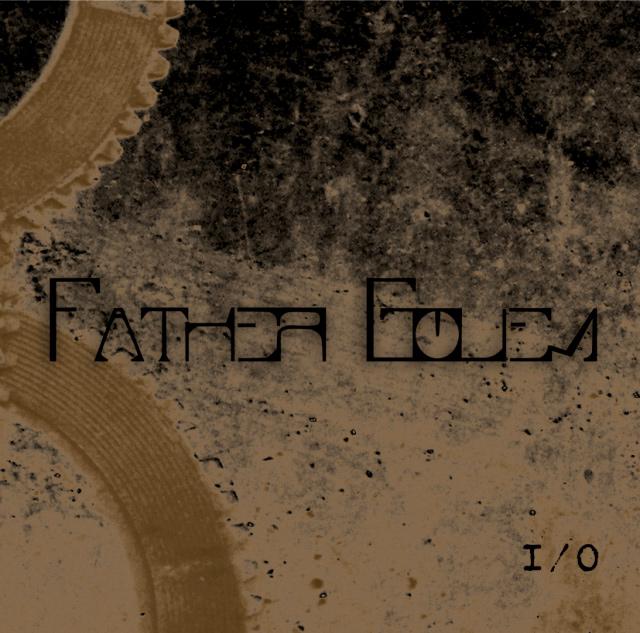 Father Golem 'I/O', crítica y portada