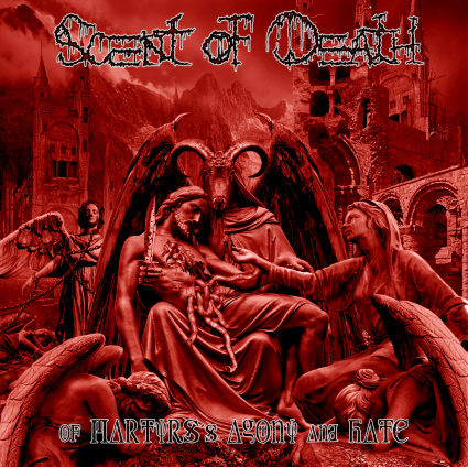 Scent Of Death 'Of Martyrs's Agony and Hate'