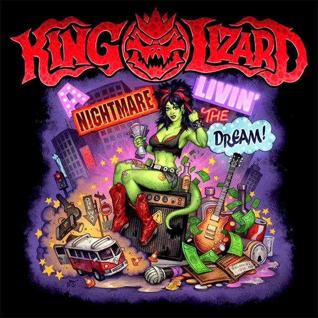King Lizard 'A Nightmare Living The Dream'
