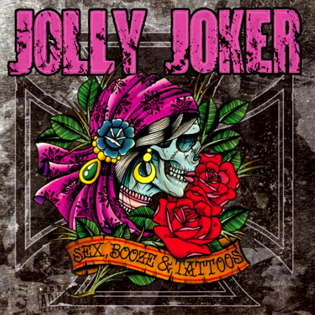 Jolly Joker 'Sex, Booze & Tattoos'
