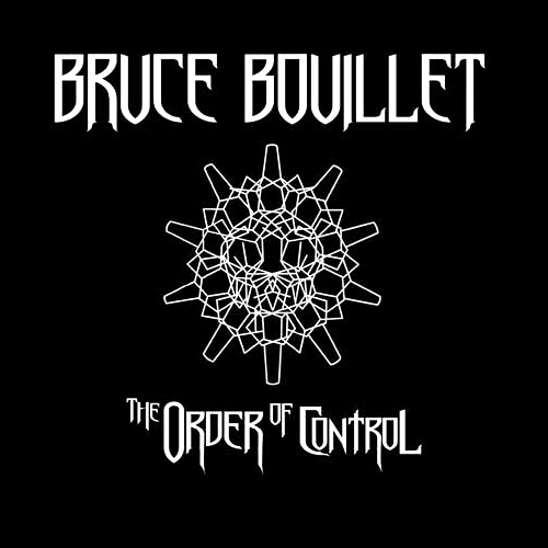 Bruce Bouillet 'The Order Of Control'