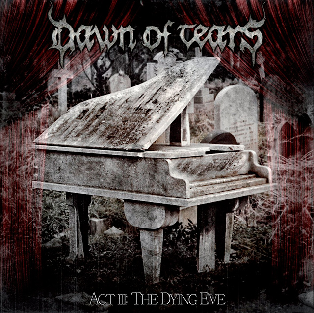 Dawn Of Tears 'Act III: The Dying Eve'