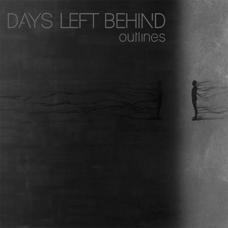 Days Left Behind 'Outlines'