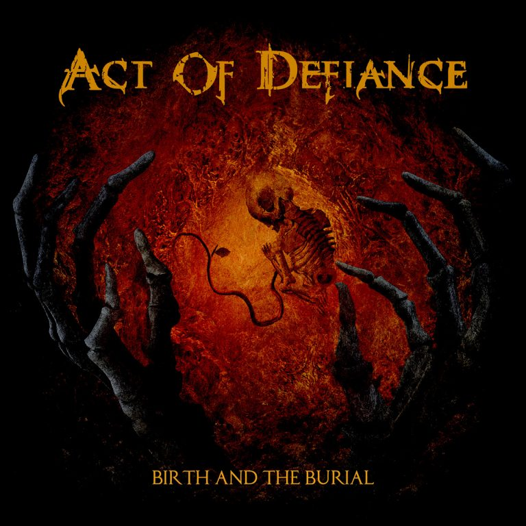 Act of Defiance 'Birth and the Burial'