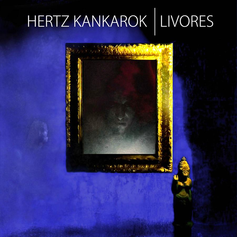 Hertz Kankarok 'Livores' (EP)