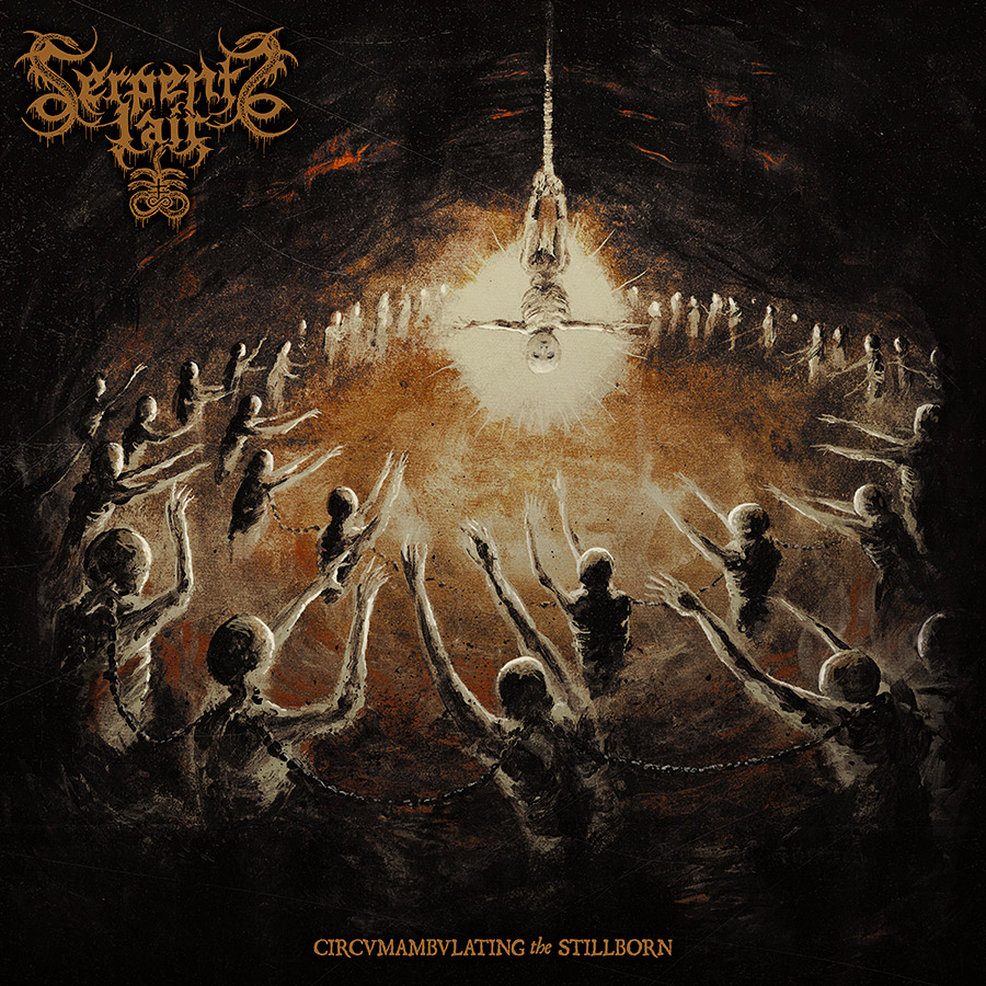 Serpents Lair 'Circumambulating the Stillborn'