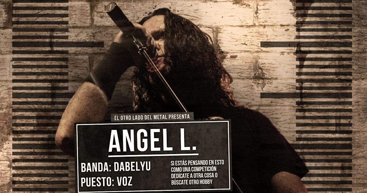 El otro lado del metal (XXVII): Ángel L.