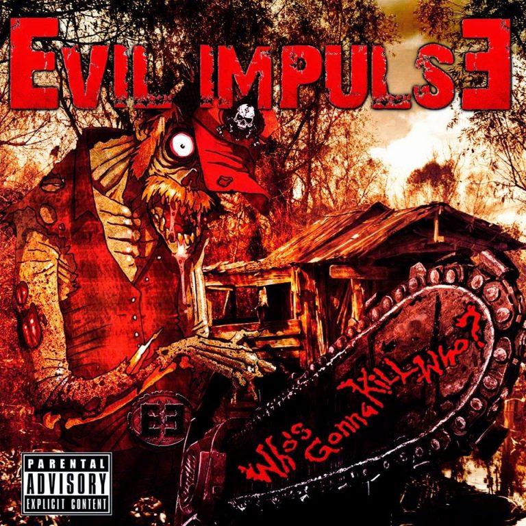 Evil Impulse 'Who's Gonna Kill Who?'