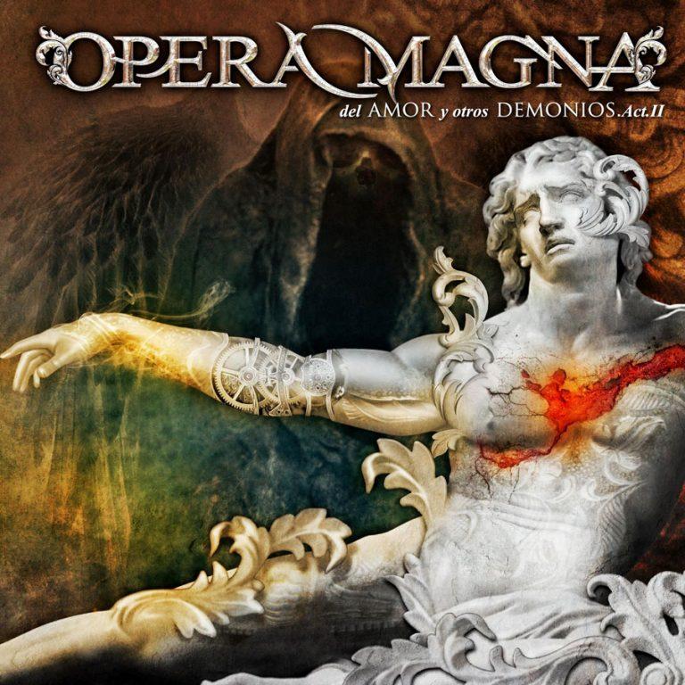 Opera Magna 'Del Amor y otros Demonios Act.II'