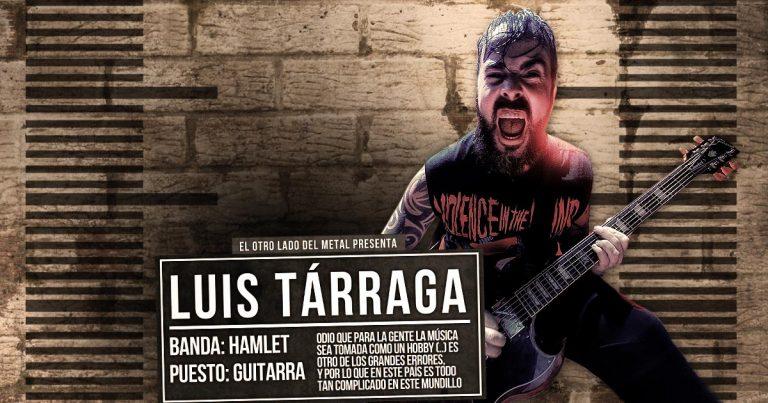 El otro lado del metal XXXVIII: Luis Tárraga