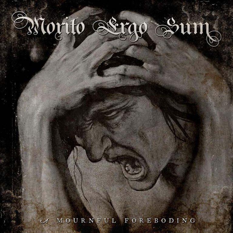 Morito Ergo Sum 'A Mournful Foreboding'
