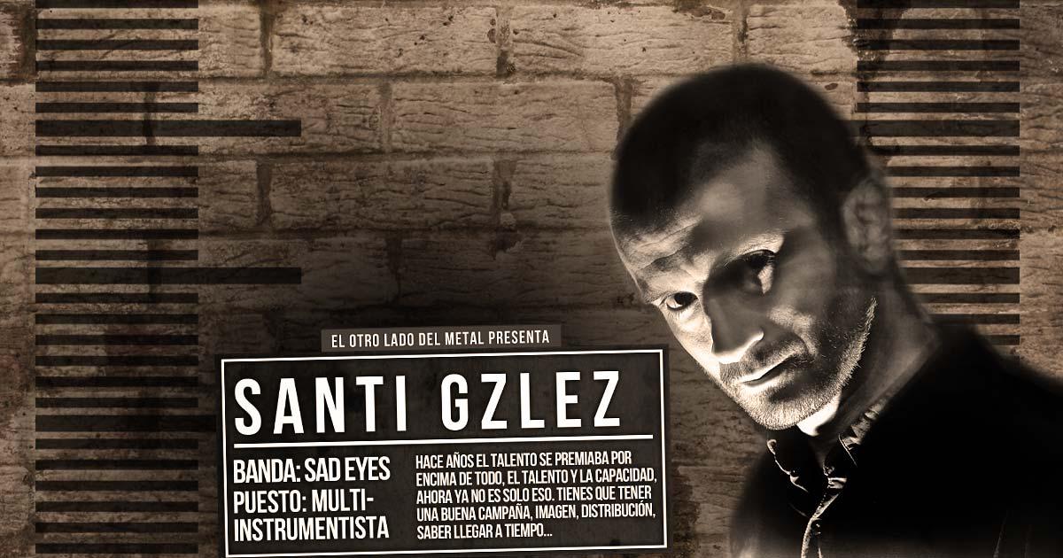 El otro lado del metal (LXVII): Santi Gzlez