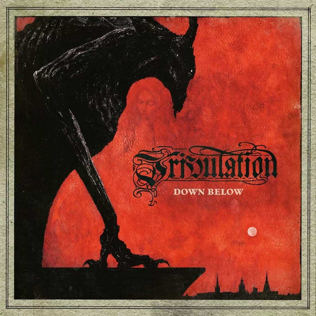 Tribulation 'Down Below'