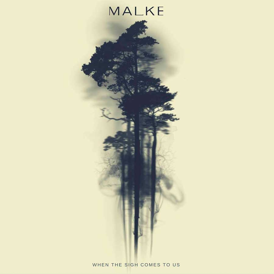 Malke 'When the sigh comes to us'